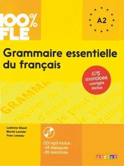100% FLE A1/A2 Grammaire essentielle du français