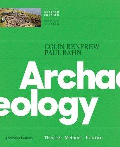 Archaeology - Renfrew, Colin; Bahn, Paul