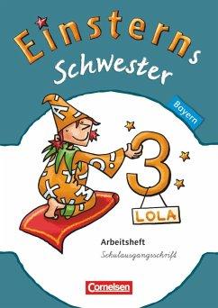 Einsterns Schwester 3. Jahrgangsstufe. Arbeitsheft Schulausgangsschrift Bayern