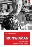 IRONWOMAN - Inspiration für Gesundheit und Fitness