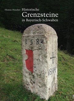 Historische Grenzsteine in Bayerisch-Schwaben - Pfundner, Thomas