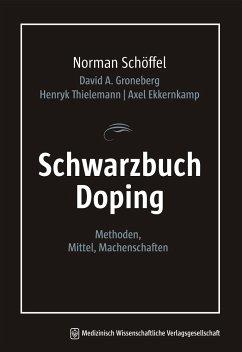 Schwarzbuch Doping - Schöffel, Norman;Thielemann, MBA Henryk