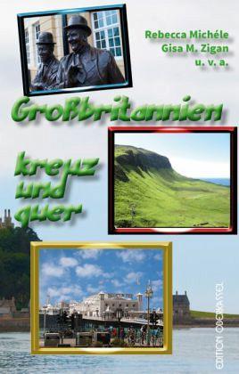 Land & Stadt: Großbritannien kreuz und quer - Michéle, Rebecca; Zigan, Gisa M