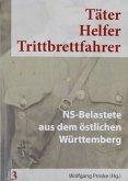 NS-Belastete aus dem östlichen Württemberg / Täter - Helfer - Trittbrettfahrer .3