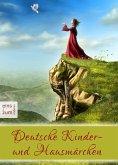 Deutsche Kinder- und Hausmärchen - Das große Märchenbuch zum Lesen und Vorlesen: Deutsche Märchen für die ganze Familie (eBook, ePUB)