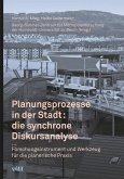 Planungsprozesse in der Stadt: die synchrone Diskursanalyse (eBook, PDF)