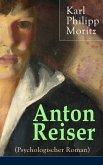 Anton Reiser (Psychologischer Roman) (eBook, ePUB)
