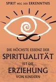 Die höchste Essenz der Spiritualität ist die Erziehung der Kinder (eBook, ePUB)
