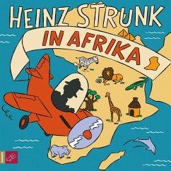 Heinz Strunk in Afrika (MP3-Download) - Strunk, Heinz