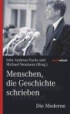 Menschen, die Geschichte schrieben Die Moderne (eBook, ePUB)