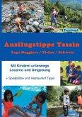 Ausflugstipps Tessin / Mit Kindern unterwegs / Lago Maggiore-CH (eBook, ePUB)