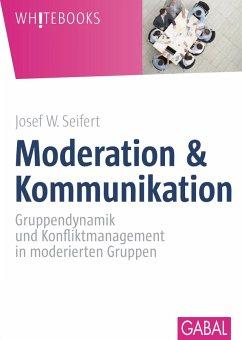 Moderation & Kommunikation (eBook, ePUB) - Seifert, Josef W.