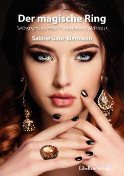 Der magische Ring (eBook, ePUB) - Guhr-Biermann, Sabine