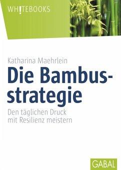 Die Bambusstrategie (eBook, ePUB) - Maehrlein, Katharina