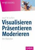 Visualisieren Präsentieren Moderieren (eBook, ePUB)