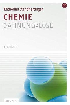 Chemie für Ahnungslose (eBook, PDF) - Standhartinger, Katherina