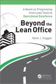 Beyond the Lean Office: A Novel on Progressing from Lean Tools to Operational Excellence