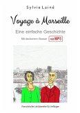 Voyage à Marseille, Eine einfache Geschichte auf Französisch für Anfänger