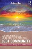 Solution-Focused Brief Therapy with the LGBT Community