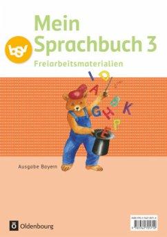 Mein Sprachbuch 3. Jahrgangsstufe. Freiarbeitsmaterialien Ausgabe Bayern
