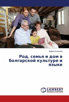 Rod, sem'ya i dom v bolgarskoj kul'ture i yazyke