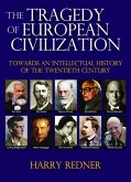 The Tragedy of European Civilization: Towards an Intellectual History of the Twentieth Century