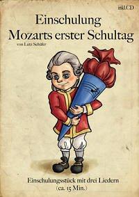 Einschulung - Mozarts 1. Schultag Theaterstück ...