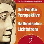 Die Fünfte Perspektive / Hathorischer Lichtstrom, 1 Audio-CD