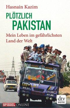 Plötzlich Pakistan (eBook, ePUB) - Kazim, Hasnain