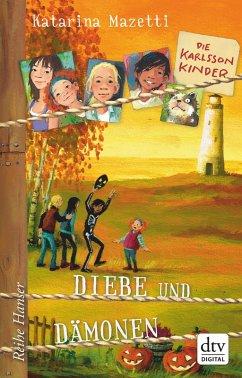 Diebe und Dämonen / Die Karlsson-Kinder Bd.4 (eBook, ePUB) - Mazetti, Katarina