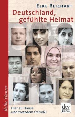 Deutschland, gefühlte Heimat (eBook, ePUB) - Reichart, Elke