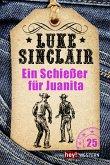 Ein Schießer für Juanita / Luke Sinclair Western Bd.25 (eBook, ePUB)
