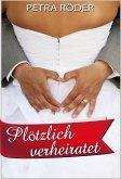 Plötzlich verheiratet (Megan Bakerville Reihe - Band 3) (eBook, ePUB)