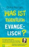 Was ist eigentlich evangelisch? (eBook, ePUB)