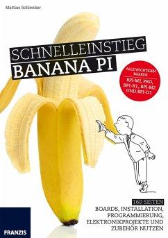 Schnelleinstieg Banana Pi (eBook, ePUB) - Schlenker, Mattias