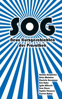 Sog (eBook, ePUB) - Molchan, Arina; Kemmeter, Annika; Zinser, Sara; Thomsen, Sophia; Rabus, Verena; Gassmann, Daniela; Rahn, Eric; Wünsch, Lydia