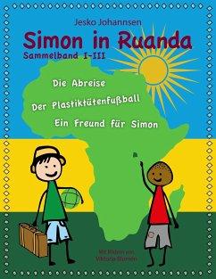 Simon in Ruanda - Der Sammelband - Johannsen, Jesko
