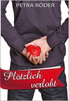 Plötzlich verlobt (Megan Bakerville Reihe - Band 2) (eBook, ePUB)