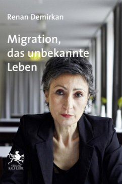 Migration, das unbekannte Leben - Demirkan, Renan