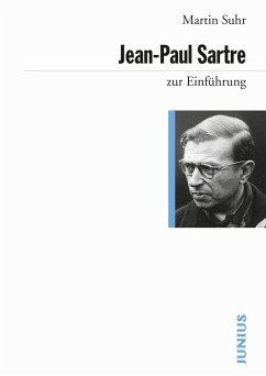 Jean-Paul Sartre zur Einführung - Suhr, Martin