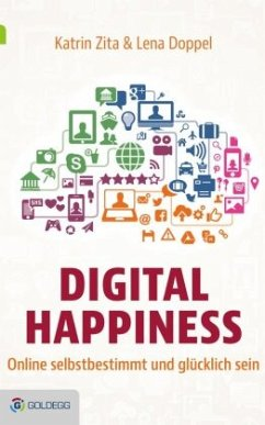 Digital Happiness - Zita, Katrin;Doppel, Lena