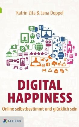 Digital Happiness - Zita, Katrin; Doppel, Lena