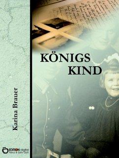 Königs Kind (eBook, ePUB) - Brauer, Karina