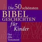 Die Kinderbibel: Die 50 schönsten Bibelgeschichten für Kinder (MP3-Download)