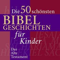 Die Kinderbibel: Die 50 schönsten Bibelgeschichten für Kinder (MP3-Download) - Reymann, Nina