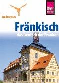 Reise Know-How Kauderwelsch Fränkisch - das Deutsch der Franken: Kauderwelsch-Sprachführer Band 186 (eBook, PDF)