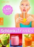 Schlank-Drinks - Gesunde Smoothies und andere Fett-weg-Getränke zum Abnehmen, Saftfasten und Stärken des Immunsystems. Trink dich schlank und gesund! (eBook, ePUB)