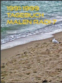 1991-1999 Tagebuch Malen Radi-7 (eBook, ePUB)