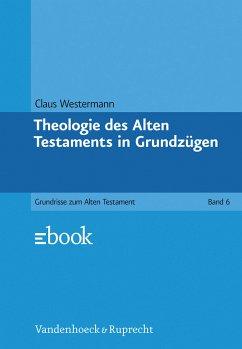 Theologie des Alten Testaments in Grundzügen. Von Claus Westermann. (= Grundrisse zum Alten Testament, Band 6).