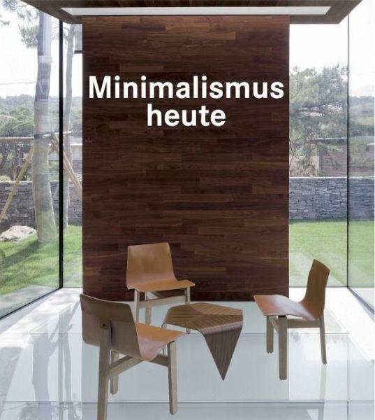 Minimalismus heute von aleix ortuno velilla buch b for Minimalismus buch
